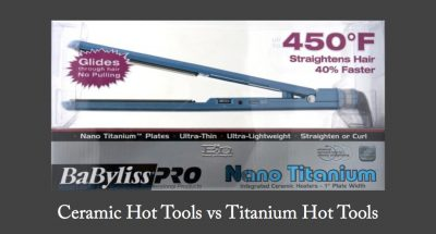 which is better ceramic or titanium hot tools